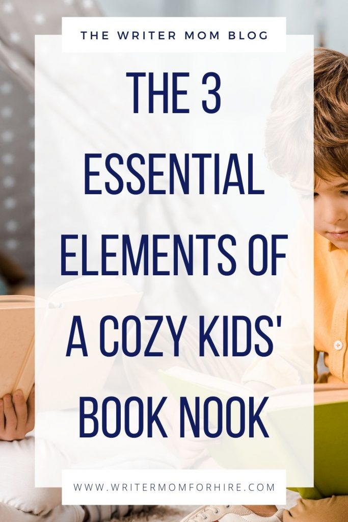 pinterest graphic that reads: the 3 essential elements of a cozy kids' book nook