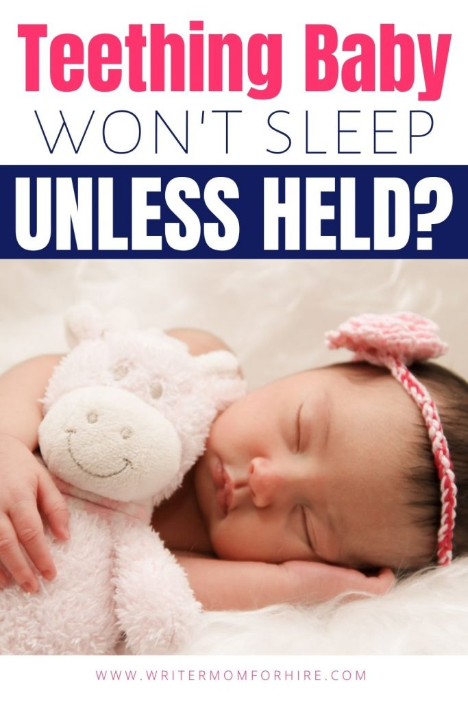pin this image to share the information on teething baby won't sleep unless held