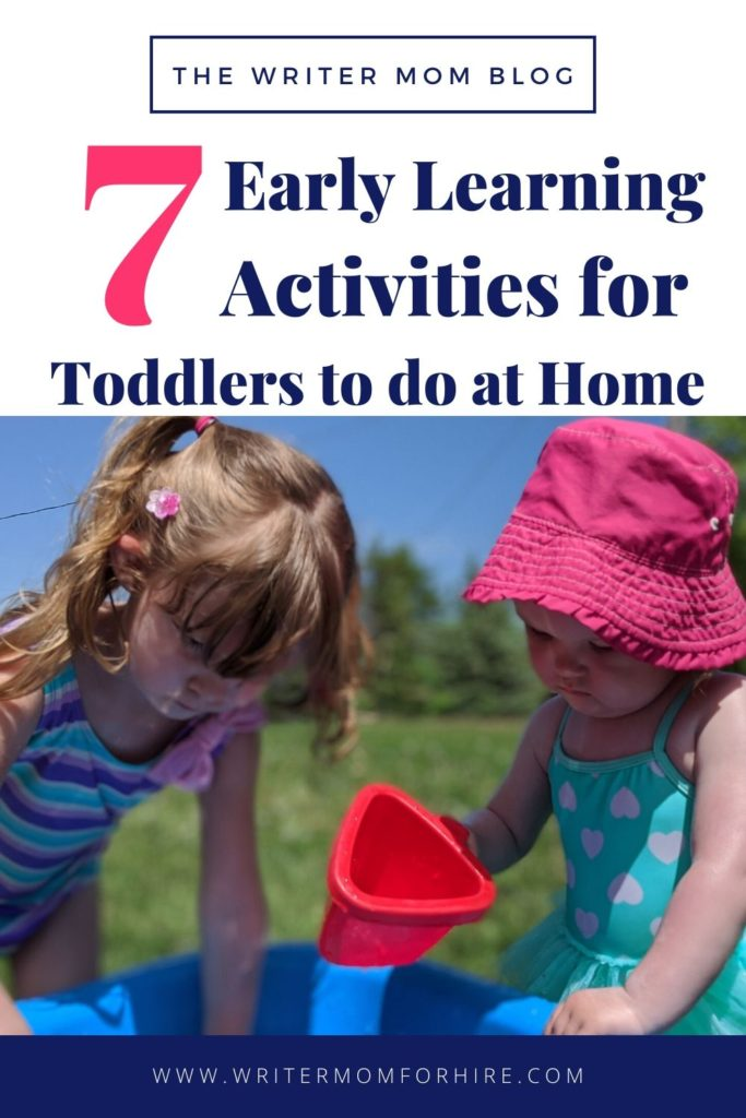 pin this graphic to save these 7 early learning activities for toddlers at home