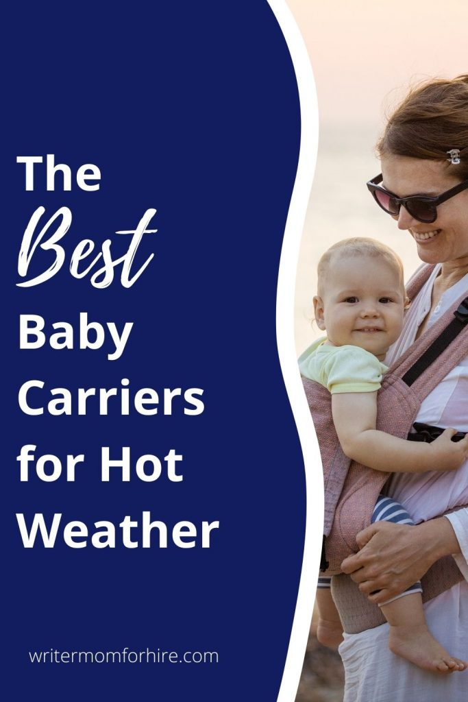 pin this image to share the list of best baby carriers for summer and hot weather