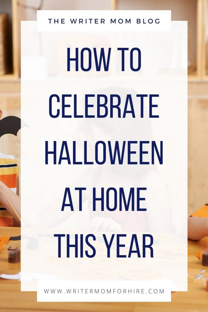 use this graphic to pin the post on how to celebrate halloween at home with kids
