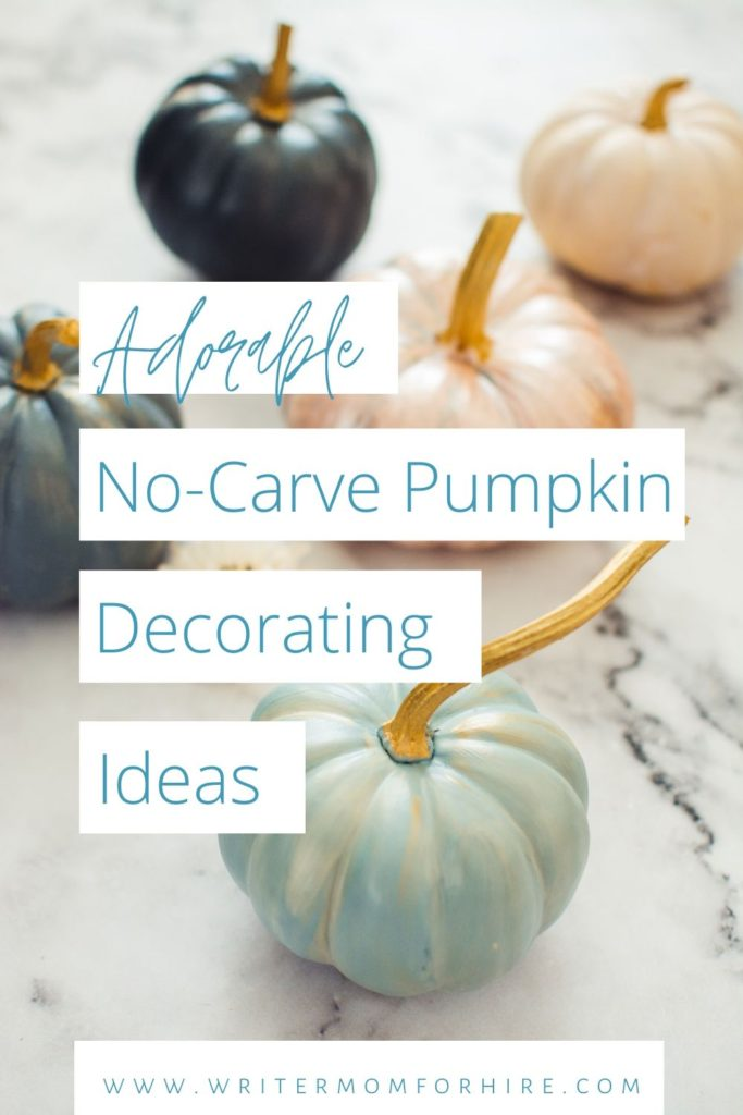 use this graphic to share the no-carve pumpkin decorating ideas on pinterest