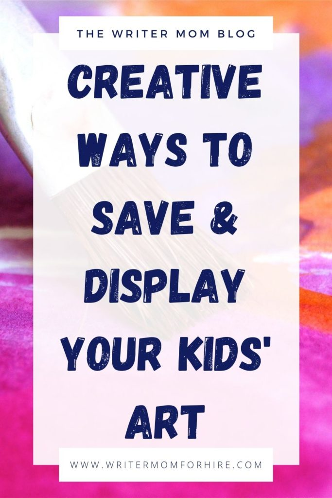 pin this graphic to pinterest so others can find out what to do with children's artwork