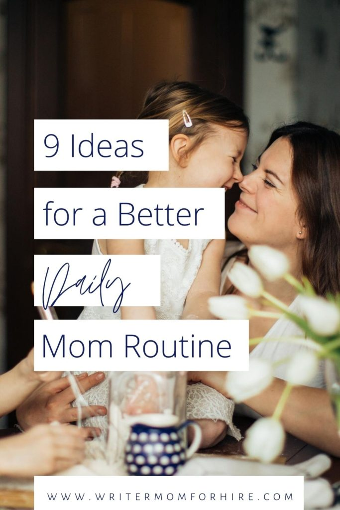 pin this graphic to save the info on a better daily routine for moms