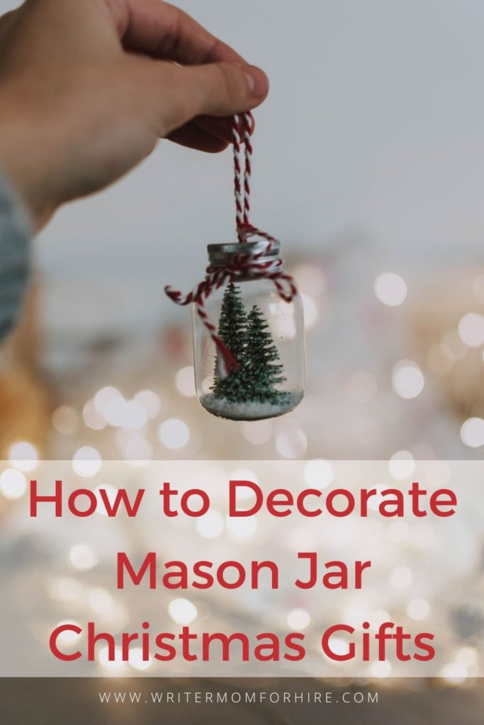 pinterest graphic that says how to decorate mason jars for christmas gifts