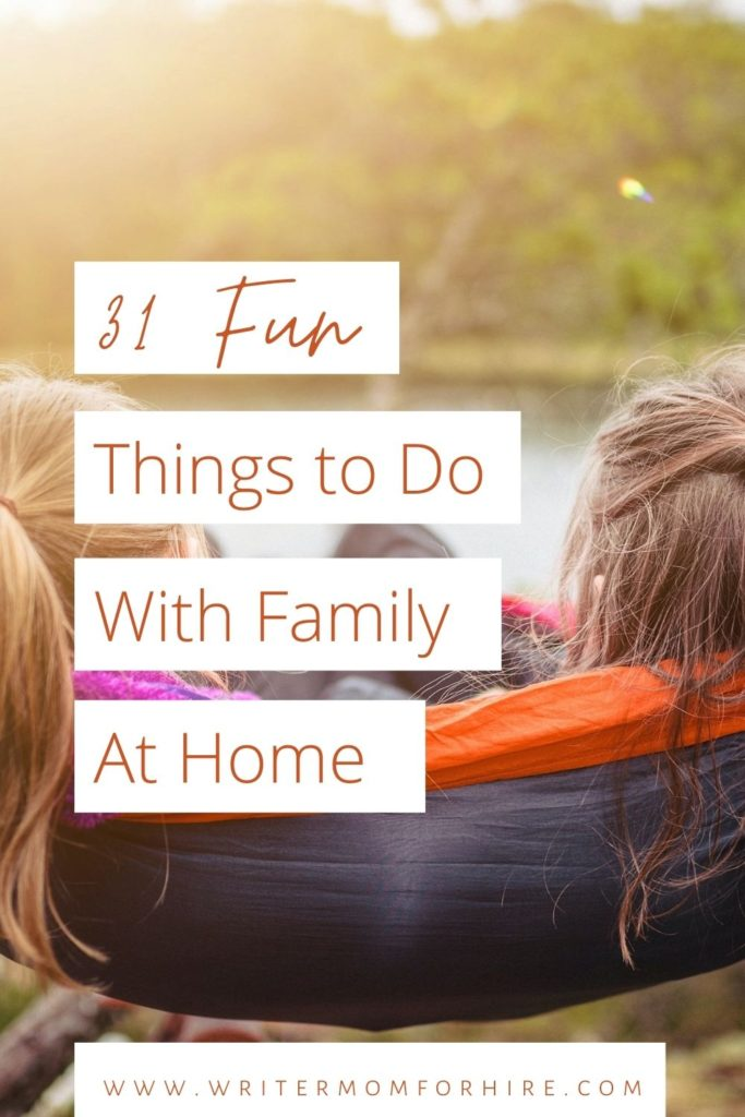 """pin this image to share the 13 day """"fun things to do with family at home"""" challenge"""