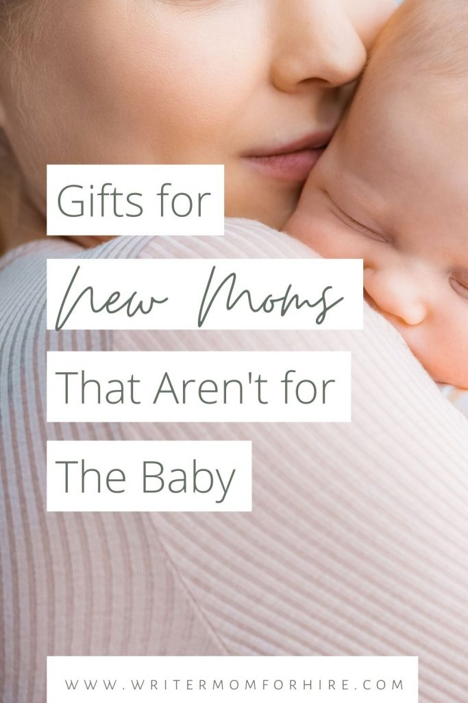 pin this graphic to share the list of gifts for new moms that aren't for the baby